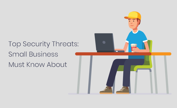 Top Security Threats: Small Business Must Know About